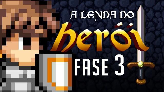 a-lenda-do-heroi-fase-3-640x360